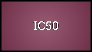 IC50 Meaning
