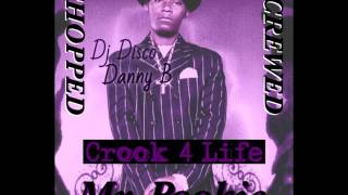 "Mr. Pookie - Crook For Life (Chopped & Screwed) ""Dj Disco Danny B"""