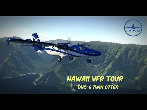 X-Plane 11 | IVAO | Hawaii VFR Tour | DHC-6 Twin Otter [GER | ENG]