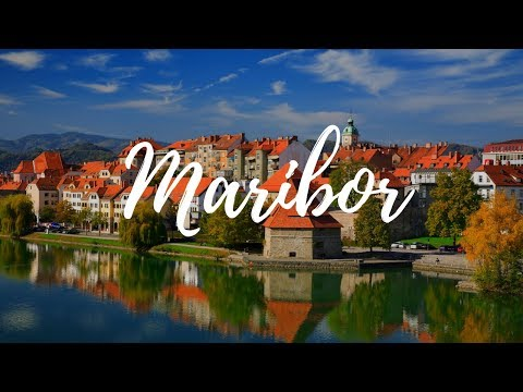 MARIBOR - Slovenia Travel Guide | Around The World
