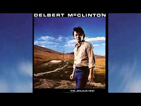 Delbert McClinton - The Jealous Kind