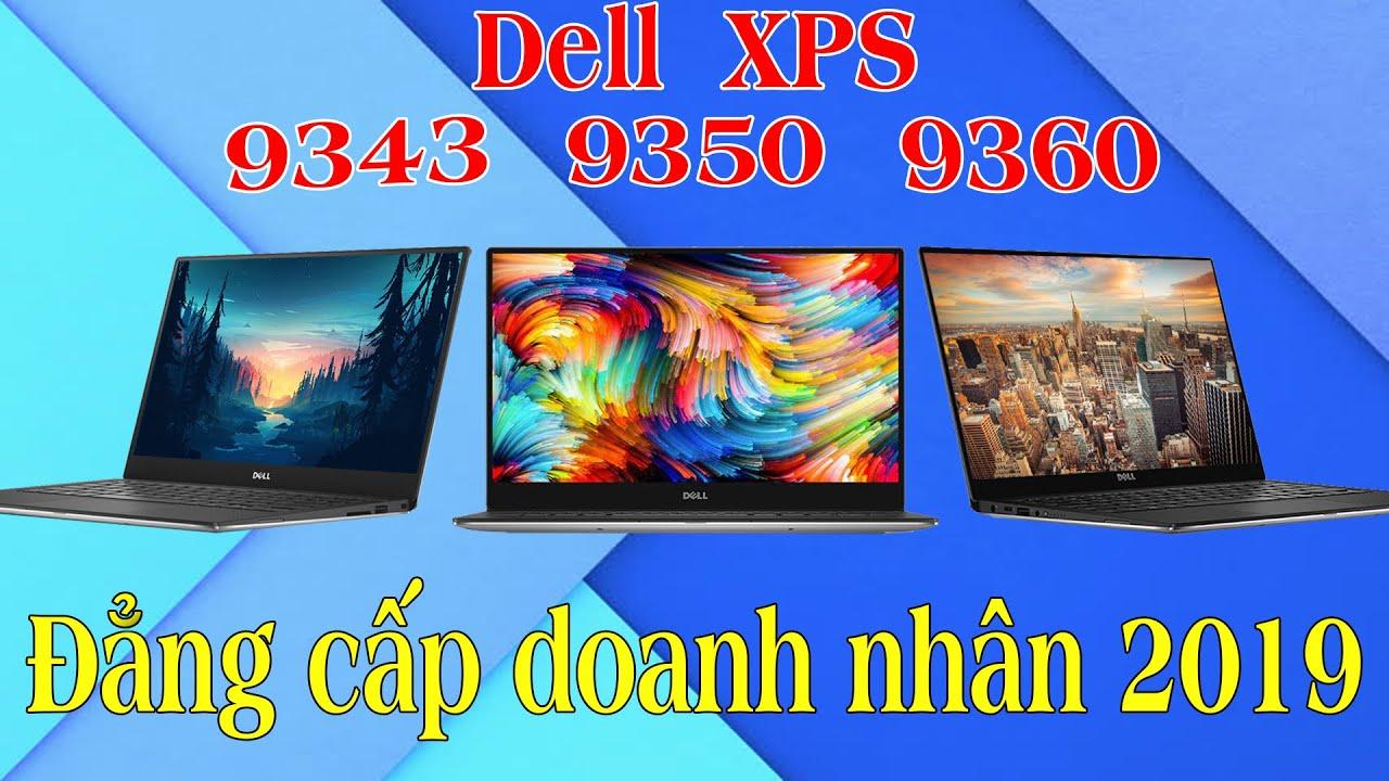 Đánh Giá Laptop Dell Xps 13 9343 9350 9360 Đẳng Cấp Doanh Nhân Giá rẻ Không Tưởng