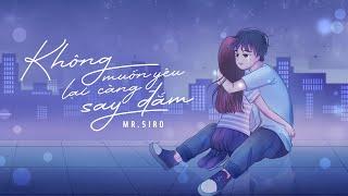 MR. SIRO   Không Muốn Yêu Lại Càng Say Đắm   Official Audio