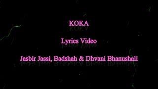 Koka [ Lyrics Video ]   Badshah   Khandaani Shafakhana   Tanishk B, Jasbir Jassi, Dhvani B
