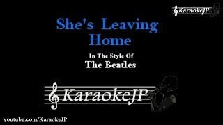 She's Leaving Home (Karaoke) - Beatles