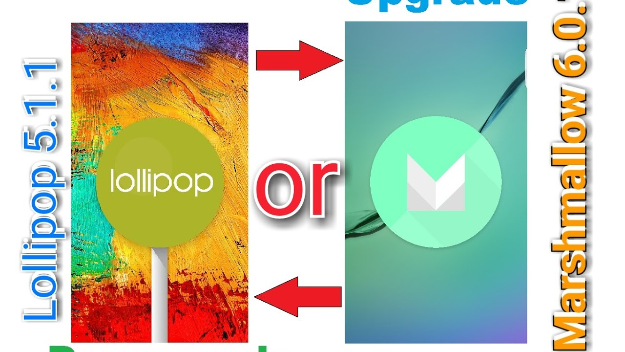 HOW TO DOWNGRADE To Lollipop 5 1 1 OR UPGRADE To Marshmallow 6 0 1 ANY  DEVICE
