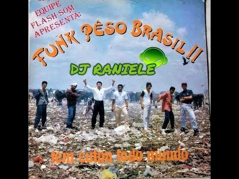 MIX LP FUNK PÊSO BRASIL Vol 02 (Tem Culpa Todo Mundo) 1991 By RANIELE DJ