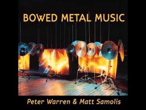 Peter Warren & Matt Samolis - Bowed Metal Music (entire album)