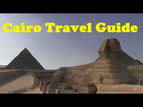 Cairo 2018 | Complete Cairo Egypt Travel Guide