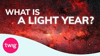 What is a Light Year? Physics Lesson Idea: Space
