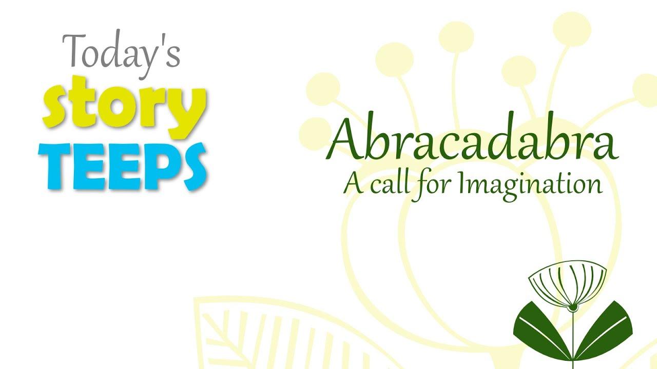 Abracadabra: A call for Imagination