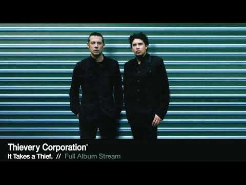 Thievery Corporation - It Takes a Thief. [Full Album Stream]