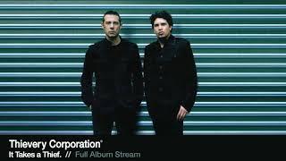 Thievery Corporation - It Takes a Thief. [Full Album Stream]