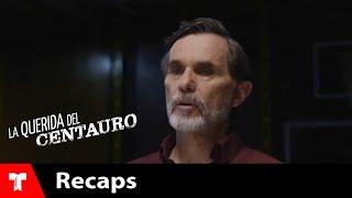 La Querida Del Centauro 2 | Recap (06/16/2017) | Telemundo Novelas