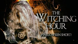 The Witching Hour (Halloween Short Film)