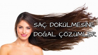Saç Dökülmesine Karşı Doğal Çözümler