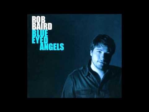 Rob Baird - Let Me Down Easy