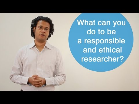 What can you do to be a responsible and ethical researcher?