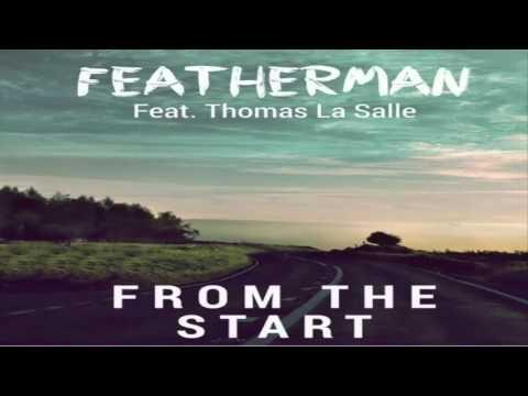 Featherman feat. Thomas La Salle - From The Start