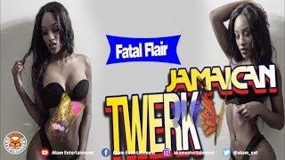 Fatal Flair - Jamaican Twerk (Raw) May 2018