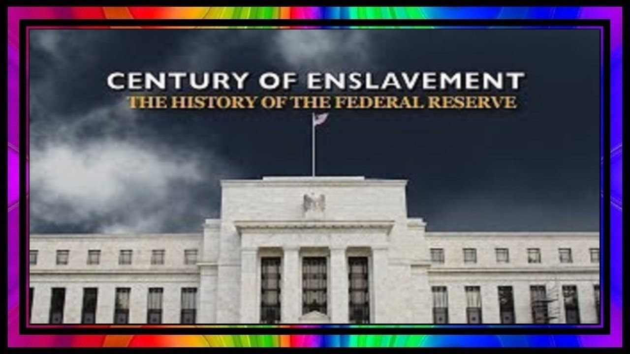 Century of Enslavement! ~ The History of The Federal Reserve.