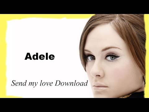 Adele  Send My Love To Your New Lover  Free mp3 Audio download  Lyrics  2016