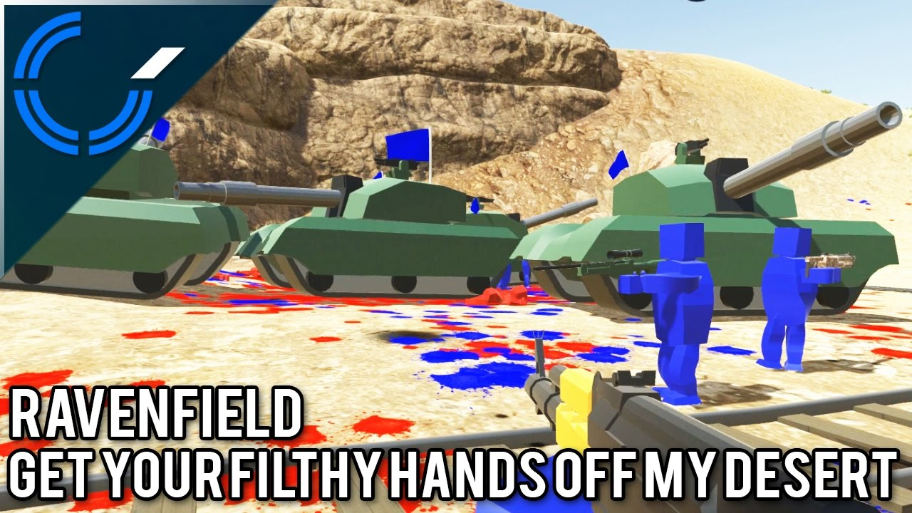 Get Your Filthy Hands Off My Desert - Ravenfield - Most