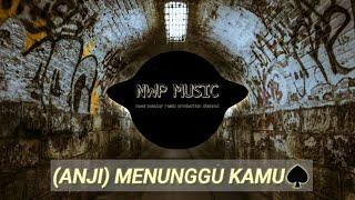 DJ MENUNGGU KAMU (ANJI) REMIX TERBARU 2020 FULL BASS