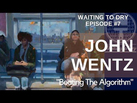 Waiting To Dry, Episode 7: Beating The Algorithm with John Wentz