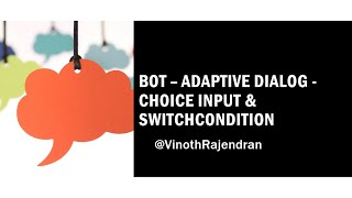 Bot - Adaptive Dialog - Choice Input & Switch Condition