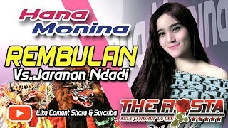 Download lagu Rugi Gak Di Play Hanna Monina Rembulan Live Versi Jaranan The Rosta Terbaru 2019 MP3