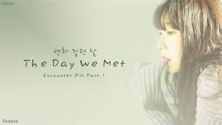 Gambar cover CHEEZE (치즈) - 'The Day We Met (Encounter Ost Part.1)' Lyrics (Color Coded Han/Rom/Eng/가사