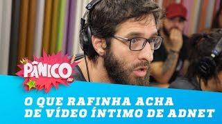 Sabe o que Rafinha pensa sobre o vídeo íntimo do Adnet?