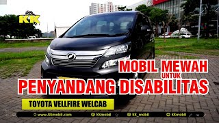 """DICIPTAKAN KHUSUS PENYANDANG DISABILITAS"" TOYOTA VELLFIRE WELCAB | KK MOBIL SURABAYA"