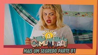 MAIS UM SEGREDO - PARTE 01!