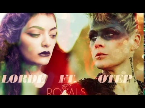 Lorde Ft. OTEP - Royals (Mashup)