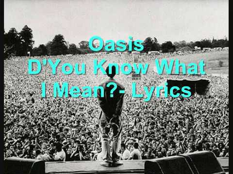 69e4a9a423a6 Oasis - D'You Know What I Mean? - lyrics. - YouTube