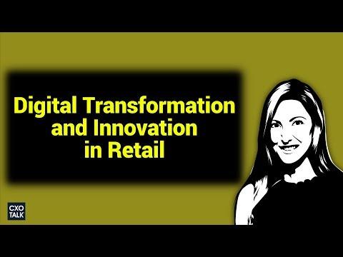 Retail Industry: Digital Transformation, Customer Experience, and Innovation (CXOTalk #282)