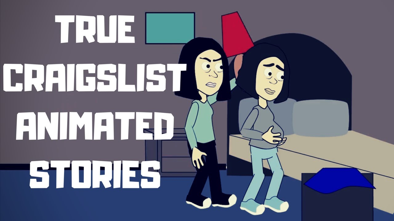 True Craigslist Horror Stories Animated: The Story Of ...