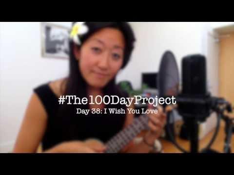 Day 38: I Wish You Love // #100DaysofUkuleleSongs