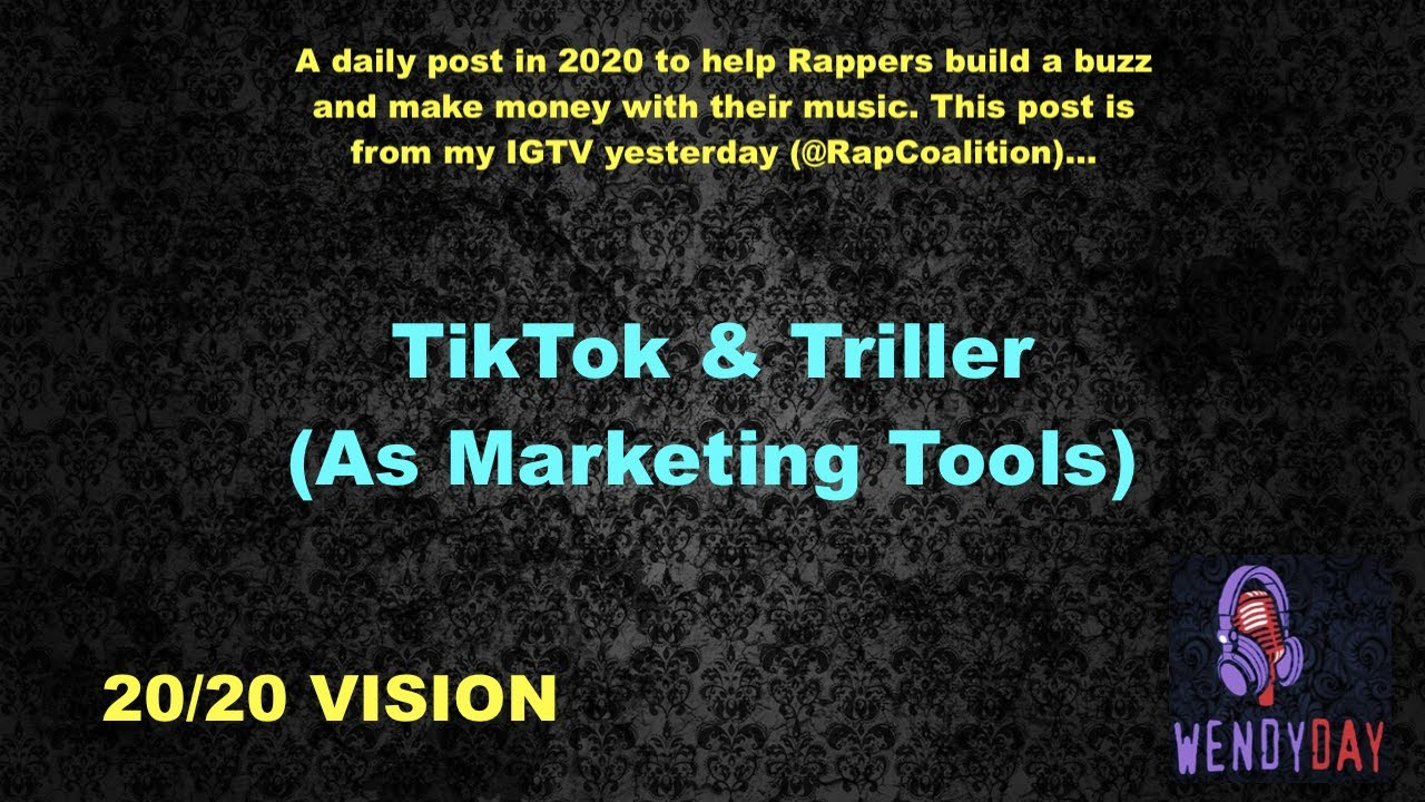 TikTok & Triller (As A Marketing Tool) :: 20/20 Vision