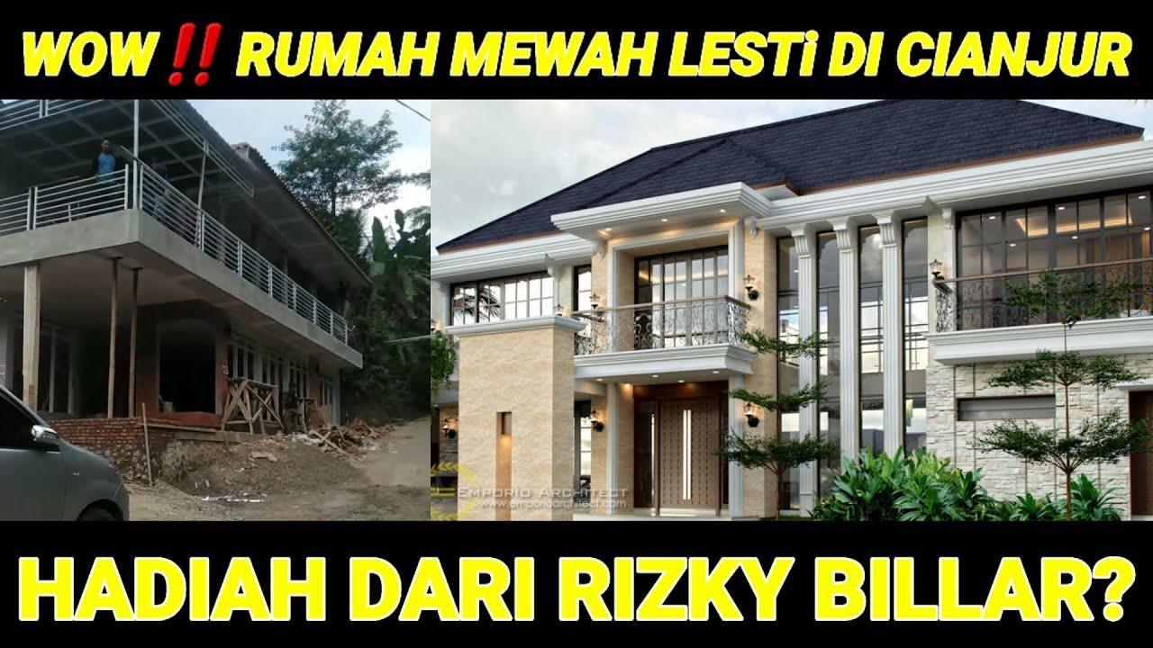 Takjub Rumah Mewah Lesti Di Cianjur Hadiah Rizky Billar Youtube
