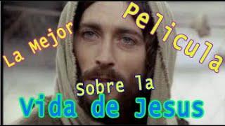 Jesús de Nazareth  Pelicula Completa En Español Latino