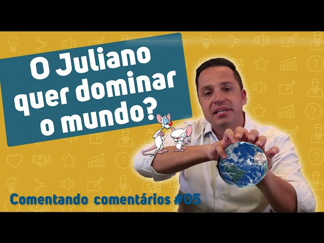 ⭐ O Juliano quer dominar o mundo ? | Comentando comentários #05