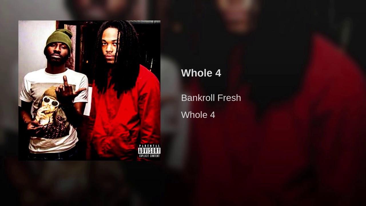 Bankroll Fresh - Whole 4
