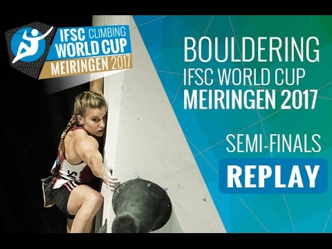 LIVE: IFSC Climbing World Cup Meiringen 2017 - Bouldering - Semi-Finals - Men/Women