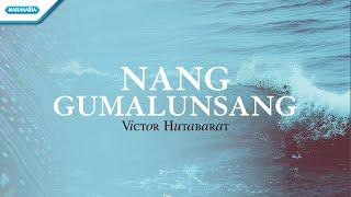 Download Mp3 Nang Gumalunsang - Rohani Batak - Victor Hutabarat  With Lyric