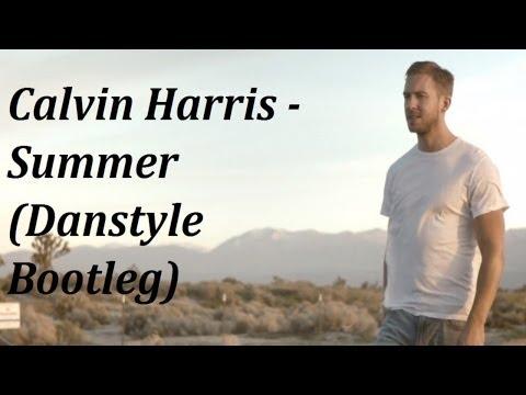 Calvin Harris  Summer Danstyle Bootleg Remix