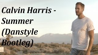 Calvin Harris - Summer (Danstyle Bootleg Remix)