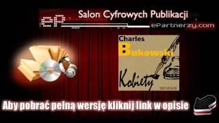 Kobiety - Charles Bukowski - [AudioBook, MP3].wmv